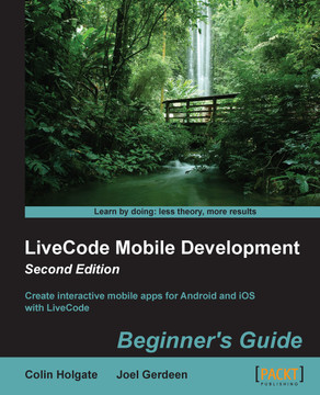 LiveCode Mobile Development Beginner's Guide - Second Edition