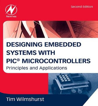 Designing Embedded Systems with PIC Microcontrollers, 2nd Edition