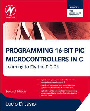 Programming 16-Bit PIC Microcontrollers in C, 2nd Edition