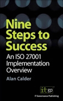 Nine Steps to Success: An ISO 27001 Implementation Overview