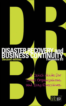Disaster Recovery and Business Continuity: A Quick Guide for Small Organizations and Busy Executives Second Edition