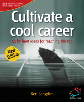 Cultivate a cool career: 52 brilliant ideas for reaching the top