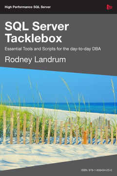 SQL Server Tacklebox: Essential Tools and Scripts for the day-to-day DBA