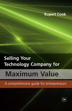 Selling Your Technology Company for Maximum Value: A comprehensive guide for entrepreneurs