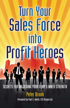 Turn your sales force into profit heroes