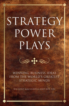 Strategy Power Plays: Winning Business Ideas from the World's Greatest Strategic Minds
