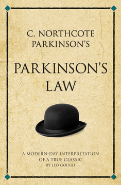 C. Northcote Parkinson's Parkinson's Law: A Modern-Day Interpretation of a Management Classic