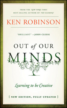 Out of Our Minds: Learning to be Creative, Fully Revised and Updated Edition