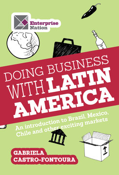 Doing business with Latin America: An introduction to Brazil, Mexico, Chile and other exciting markets