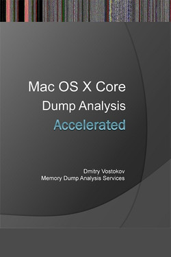 Accelerated Mac OS X Core Dump Analysis: Training Course Transcript and GDB Practice Exercises