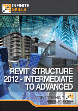 Revit® Structure 2012 - Intermediate To Advanced