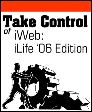 Take Control of iWeb: iLife '06 Edition