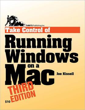 Take Control of Running Windows on a Mac, 3rd Edition