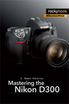 Mastering the Nikon D300