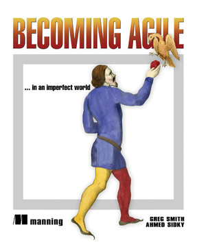 Becoming Agile: ... in an imperfect world