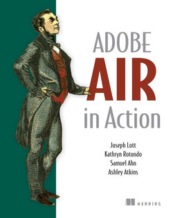 Adobe AIR in Action, Pap/Pas Edition