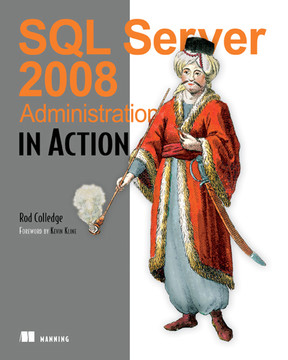SQL Server 2008: Administration in Action