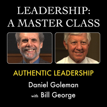 Leadership: A Master Class - Authentic Leadership