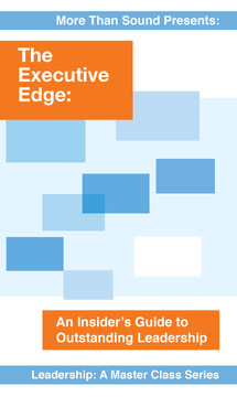 The Executive Edge: An Insider's Guide to Outstanding Leadership