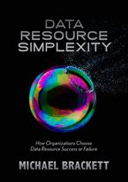 Data Resource Simplexity: How Organizations Choose Data Resource Success or Failure
