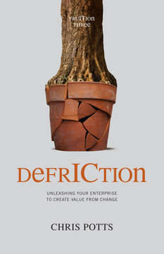 DefrICtion: Unleashing Your Enterprise to Create Value from Change