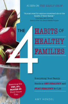 The 4 Habits of Healthy Families: Everything Your Family Needs to Get Healthy and Stay Healthy for Life