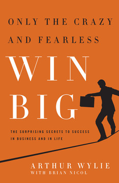 Only the Crazy and Fearless Win BIG!