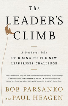 The Leader's Climb: A Business Tale of Rising to the New Leadership Challenge