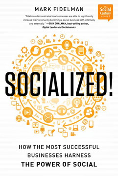 Socialized!: How the Most Powerful Businesses Harness the Power of Social