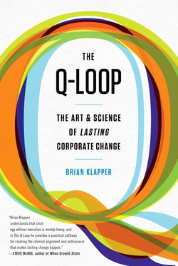 The Q-Loop: The Art & Science of Lasting Corporate Change