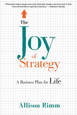 The Joy of Strategy: A Business Plan for Life
