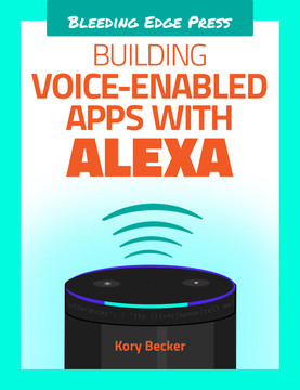 Building Voice-Enabled Apps with Alexa