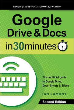 Google Drive and Docs in 30 Minutes (2nd Edition), 2nd Edition