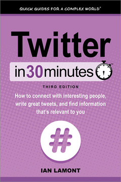 Twitter In 30 Minutes, 3rd Edition