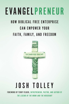 Evangelpreneur: How Biblical Free Enterprise Can Empower Your Faith, Family, and Freedom