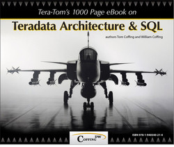 Tera-Tom's 1000 Page e-Book on Teradata Architecture and SQL, 2nd Edition