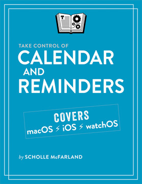 Take Control of Calendar and Reminders, 1st Edition
