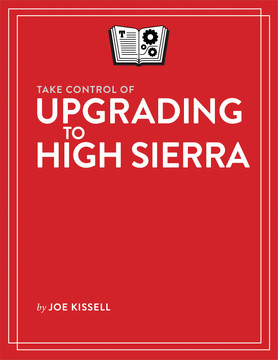 Take Control of Upgrading to High Sierra