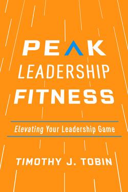 Peak Leadership Fitness:Elevating Your Leadership Game