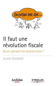 On entend dire que... Il faut une révolution fiscale