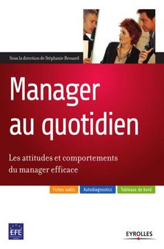 Manager au quotidien - Les attitudes et comportements du manager efficace