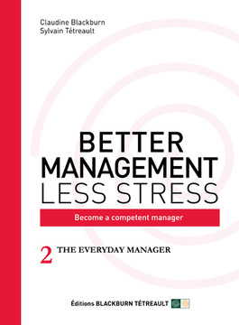 BETTER MANAGEMENT LESS STRESS: Become a competent manager: 2 THE EVERYDAY MANAGER