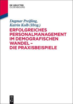 Erfolgreiches Personalmanagement im demografischen Wandel – Die Praxisbeispiele