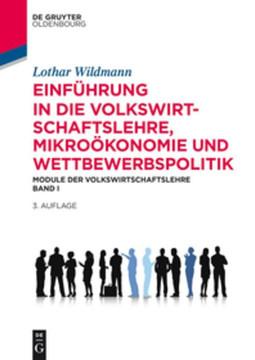 Einführung in die Volkswirtschaftslehre, Mikroökonomie und Wettbewerbspolitik, 3rd Edition
