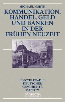 Kommunikation, Handel, Geld und Banken in der Frühen Neuzeit, 2nd Edition