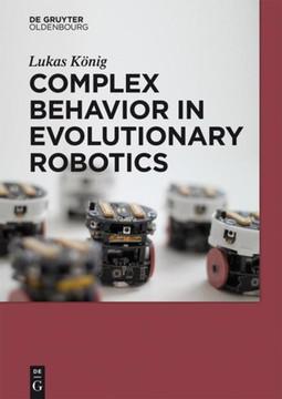 Complex Behavior in Evolutionary Robotics