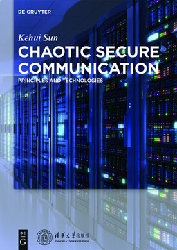 Chaotic Secure Communication [Book]