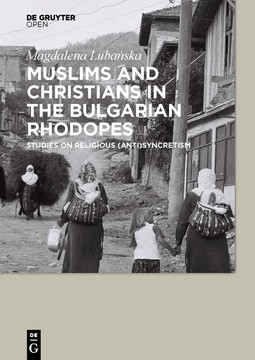 Muslims and Christians in the Bulgarian Rhodopes.