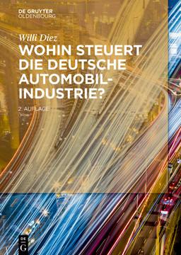 Wohin steuert die deutsche Automobilindustrie?, 2nd Edition