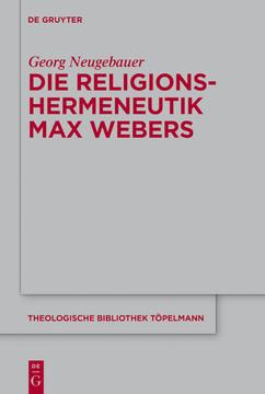 Die Religionshermeneutik Max Webers